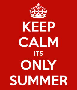 keep-calm-its-only-summer-2 | OurGlobetrotters.Ne