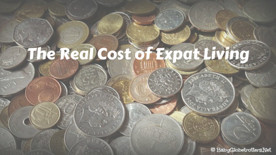 The Real Cost of Expat Living | Expatriate Life | BabyGlobetrotters.Net