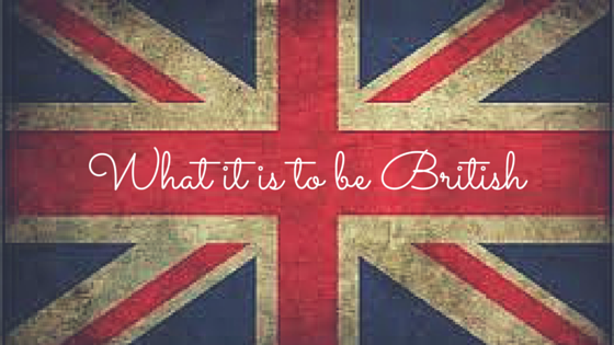 What it is to be British